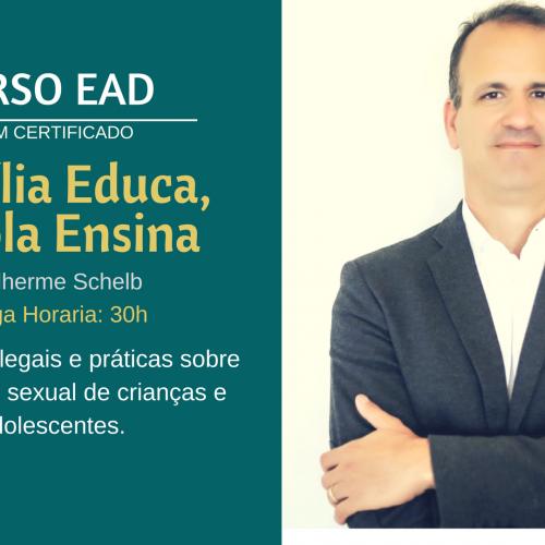 Curso EAD  Família Educa, Escola Ensina