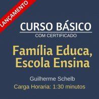 Curso Básico Família Educa, Escola Ensina